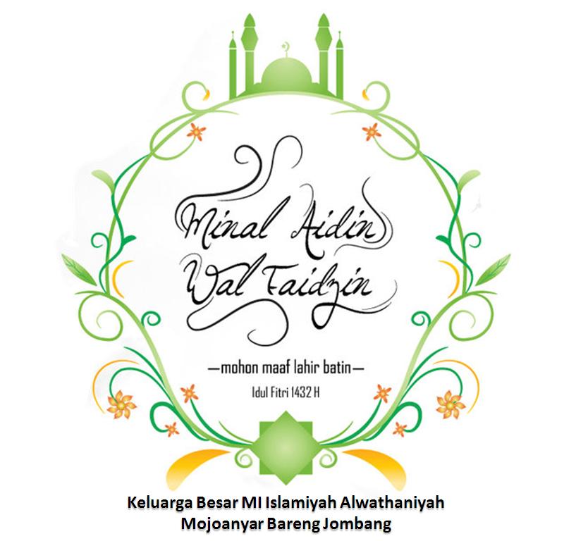 Selamat Hari Raya Idul Fitri 1432 H Mi Islamiyah Alwathaniyah